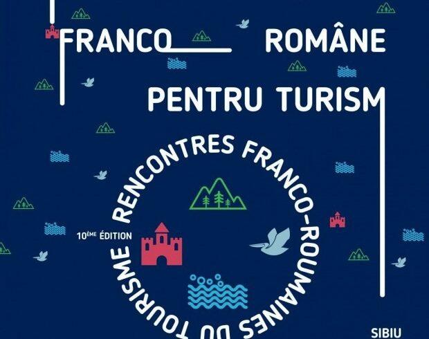 """forumul-""""intalnirile-franco-romane-pentru-turism""""-de-la-sibiu"""