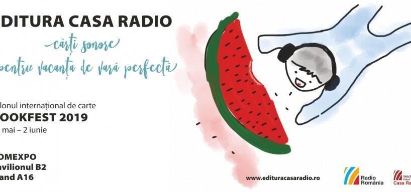 editura-casa-radio-la-bookfest-2019:-carti-sonore-pentru-vacanta-de-vara-perfecta