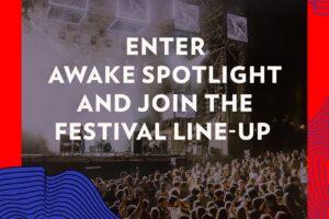 provocare awake lanseaza awake spotlight si invita trupe si dj sa fie parte din line up ul celei de a treia editii a festivalului