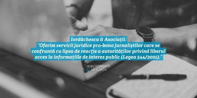 """iordachescu-&-asociatii:-""""oferim-servicii-juridice-pro-bono-jurnalistilor-care-se-confrunta-cu-lipsa-de-reactie-a-autoritatilor-privind-liberul-acces-la-informatiile-de-interes-public-(legea-544/2001)."""""""